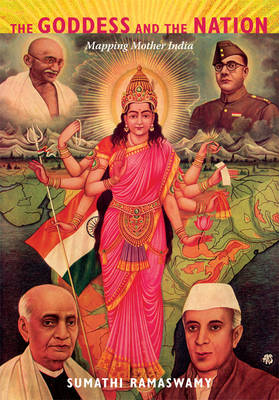 The Goddess and the Nation: Mapping Mother India (Hardback)