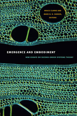 Emergence and Embodiment: New Essays on Second-Order Systems Theory - Science and Cultural Theory (Paperback)