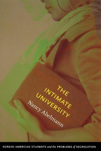 The Intimate University: Korean American Students and the Problems of Segregation (Paperback)