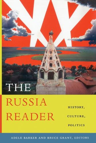 The Russia Reader: History, Culture, Politics - The World Readers (Paperback)
