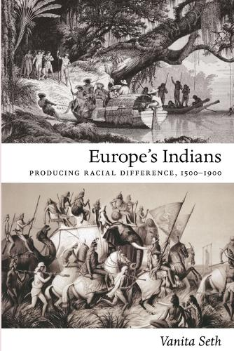 Europe's Indians: Producing Racial Difference, 1500-1900 - Politics, History, and Culture (Paperback)