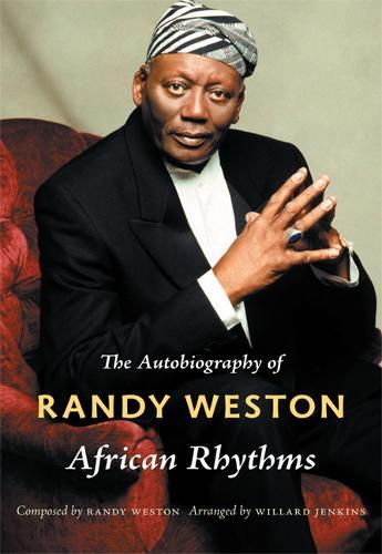 African Rhythms: The Autobiography of Randy Weston - Refiguring American Music (Hardback)