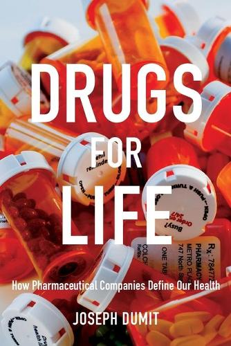 Drugs for Life: How Pharmaceutical Companies Define Our Health - Experimental Futures (Paperback)
