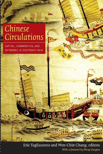 Chinese Circulations: Capital, Commodities, and Networks in Southeast Asia (Paperback)