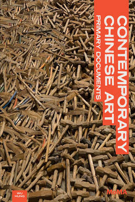 Contemporary Chinese Art: Primary Documents - MoMA Primary Documents (Paperback)