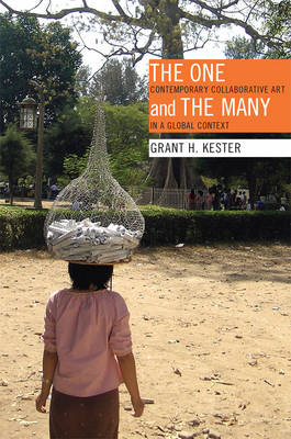 The One and the Many: Contemporary Collaborative Art in a Global Context (Paperback)