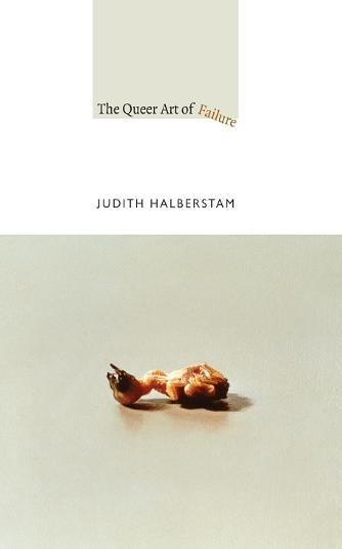 The Queer Art of Failure - A John Hope Franklin Center Book (Paperback)