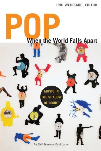 Pop When the World Falls Apart: Music in the Shadow of Doubt (Paperback)