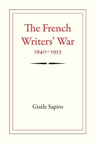 The French Writers' War, 1940-1953 (Paperback)