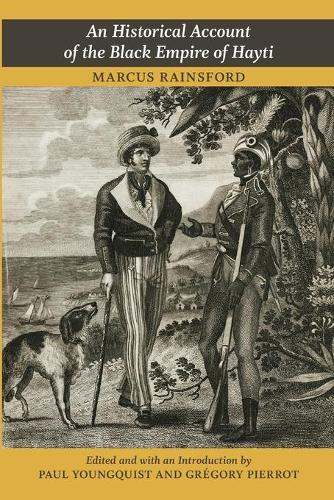An Historical Account of the Black Empire of Hayti (Paperback)