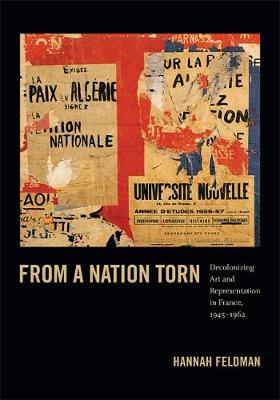 From a Nation Torn: Decolonizing Art and Representation in France, 1945-1962 - Objects/Histories (Hardback)