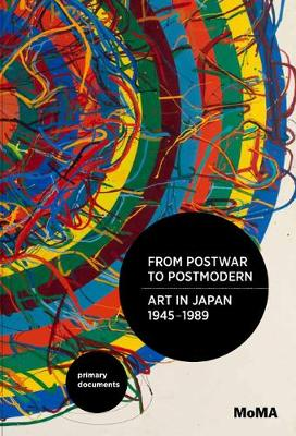 From Postwar to Postmodern, Art in Japan, 1945-1989: Primary Documents - MoMA Primary Documents (Paperback)