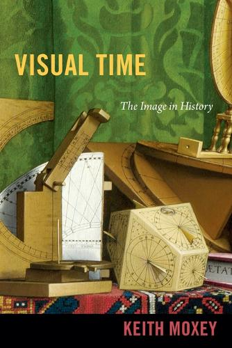 Visual Time: The Image in History (Paperback)
