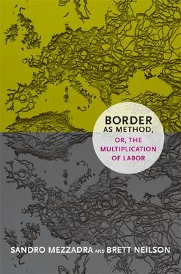 Border as Method, or, the Multiplication of Labor - A Social Text book (Hardback)