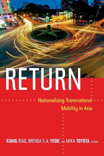 Return: Nationalizing Transnational Mobility in Asia (Paperback)