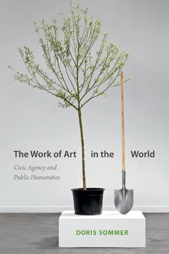 The Work of Art in the World: Civic Agency and Public Humanities (Paperback)