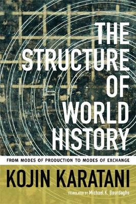 The Structure of World History: From Modes of Production to Modes of Exchange (Hardback)