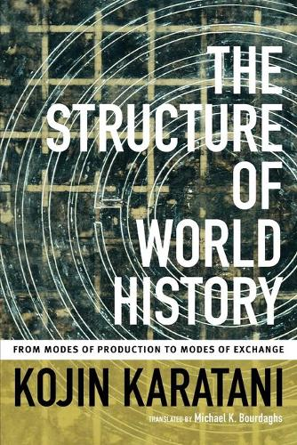 The Structure of World History: From Modes of Production to Modes of Exchange (Paperback)