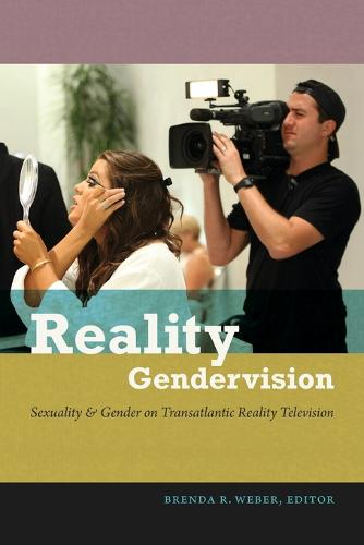 Reality Gendervision: Sexuality and Gender on Transatlantic Reality Television (Paperback)