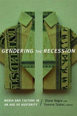 Gendering the Recession: Media and Culture in an Age of Austerity (Paperback)