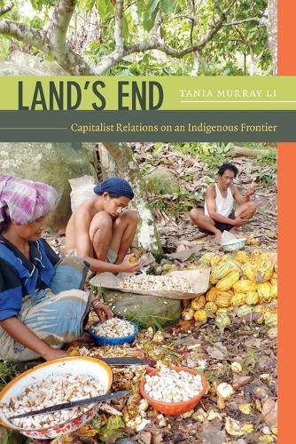 Land's End: Capitalist Relations on an Indigenous Frontier (Paperback)