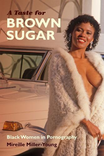 A Taste for Brown Sugar: Black Women in Pornography (Paperback)