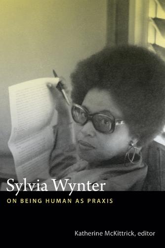 Sylvia Wynter: On Being Human as Praxis (Paperback)