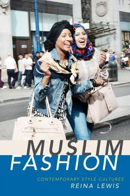 Muslim Fashion: Contemporary Style Cultures (Hardback)