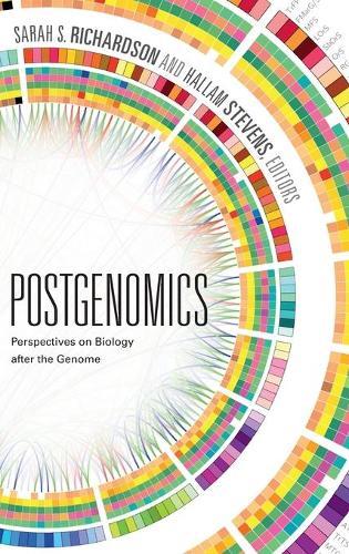 Postgenomics: Perspectives on Biology after the Genome (Hardback)