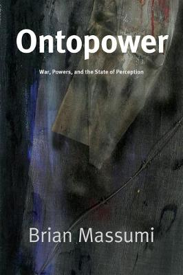 Ontopower: War, Powers, and the State of Perception (Hardback)