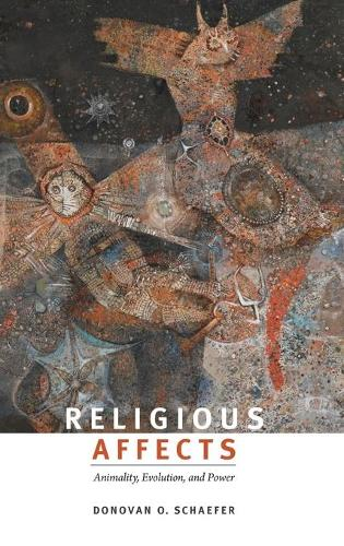 Religious Affects: Animality, Evolution, and Power (Hardback)