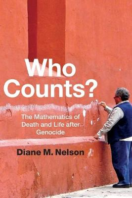 Who Counts?: The Mathematics of Death and Life after Genocide (Paperback)