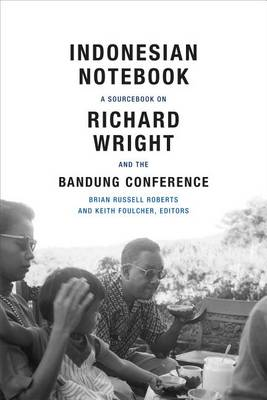 Indonesian Notebook: A Sourcebook on Richard Wright and the Bandung Conference (Paperback)