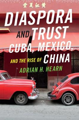 Diaspora and Trust: Cuba, Mexico, and the Rise of China (Paperback)
