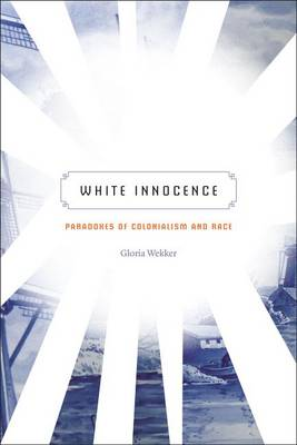 White Innocence: Paradoxes of Colonialism and Race (Paperback)