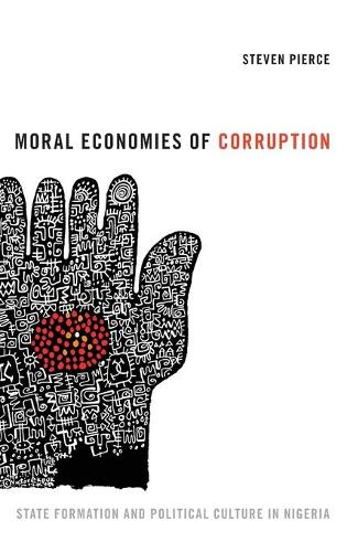 Moral Economies of Corruption: State Formation and Political Culture in Nigeria (Hardback)