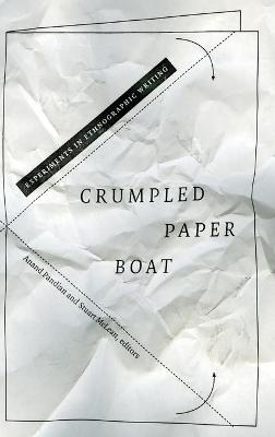 Crumpled Paper Boat: Experiments in Ethnographic Writing (Hardback)