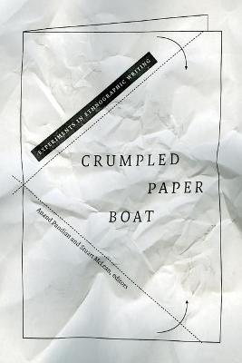 Crumpled Paper Boat: Experiments in Ethnographic Writing (Paperback)