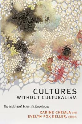 Cultures without Culturalism: The Making of Scientific Knowledge (Paperback)