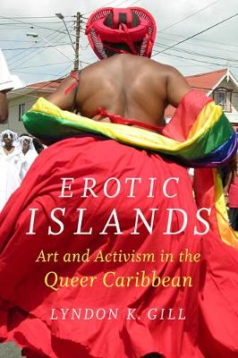 Erotic Islands: Art and Activism in the Queer Caribbean (Paperback)