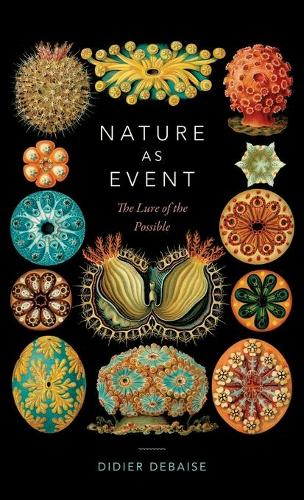Nature as Event: The Lure of the Possible - Thought in the Act (Hardback)