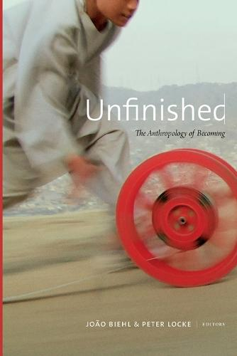 Unfinished: The Anthropology of Becoming (Paperback)