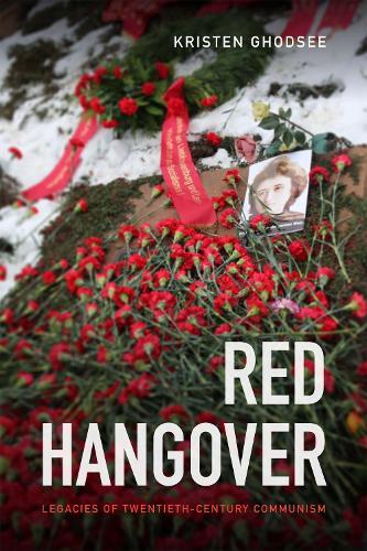 Red Hangover: Legacies of Twentieth-Century Communism (Paperback)