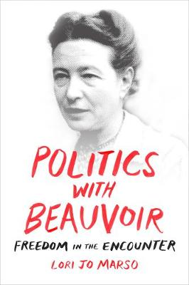 Politics with Beauvoir: Freedom in the Encounter (Paperback)