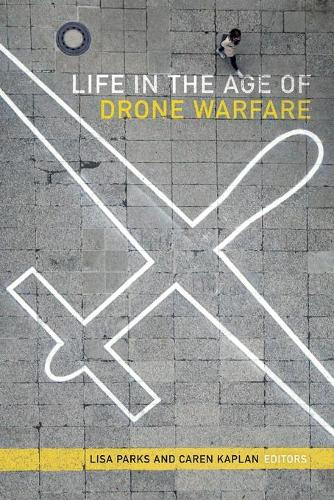Life in the Age of Drone Warfare (Paperback)