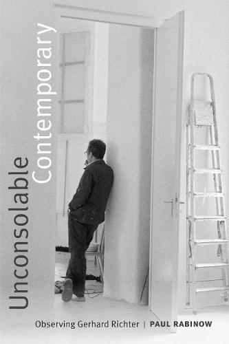 Unconsolable Contemporary: Observing Gerhard Richter (Paperback)