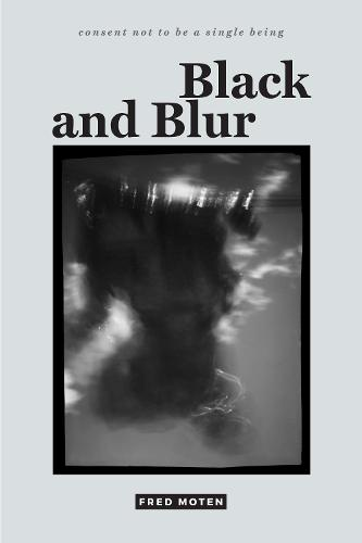 Black and Blur - consent not to be a single being (Paperback)