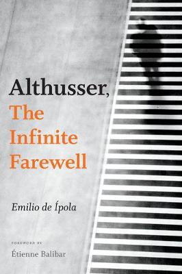 Althusser, The Infinite Farewell (Paperback)
