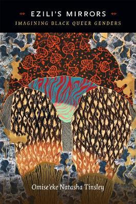 Ezili's Mirrors: Imagining Black Queer Genders (Hardback)