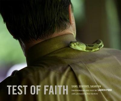 Test of Faith: Signs, Serpents, Salvation - Center for Documentary Studies/Honickman First Book Prize in Photography (Hardback)